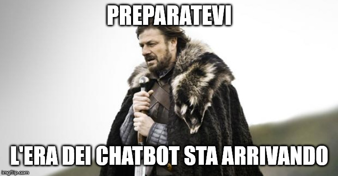 Preparatevi, l'era dei chatbot sta arrivando.