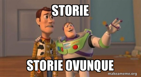 Storie, storie ovunque!